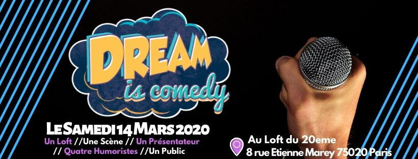 DREAM IS COMEDY | 14 mars 2020